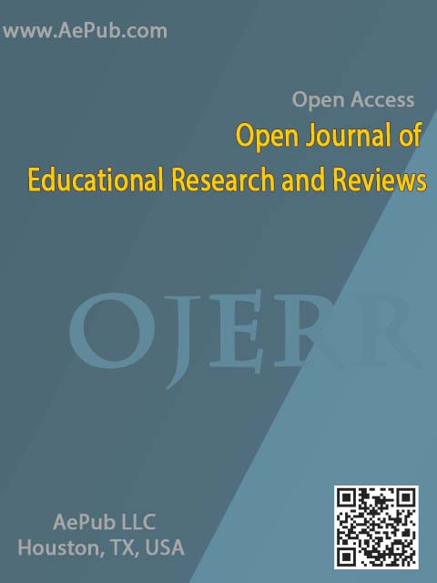 Open Journal of Educational Research and Reviews